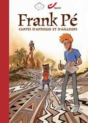 Frank Pé - cartes d'Afrique et d'ailleurs - Luxe / CBBD 2012
