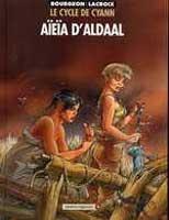 Le cycle de Cyann - T3: Aïeïa d'Aldaal, par François Bourgeon, François Bourgeon, Claude Lacroix
