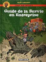 Guide de la Survie en Entreprise, par Manu Larcenet