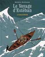 Le Voyage d'Esteban - T1: Le Baleinier, par Matthieu Bonhomme
