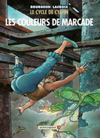 Le Cycle de Cyann - T4: Les couleurs de Marcade, par François Bourgeon et Christian Lacroix
