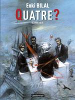 Quatre ?, par Enki Bilal