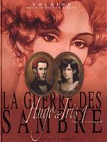 La Guerre des Sambre - Hugo & Iris - T1: Printemps 1830, par Yslaire, Jean Bastide & Vincent Mezil