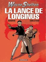 Wayne Shelton - T7: La lance de Longinus, par Thierry Cailleteau, Christian Denayer
