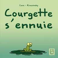 Courgette s'ennuie, par Jean-Paul Krassinsky, Caro