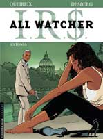 I.R.$. - All Watcher - T1: Antonia, par Stephen Desberg, Alain Queireix