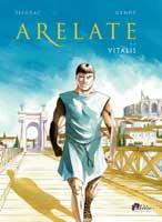 Arelate - T1: Vitalis, par Alain Genot et Laurent Sieurac, Laurent Sieurac