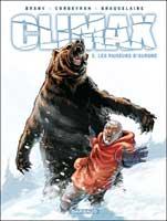 Climax - T3: Les Faiseurs d'aurore, par Éric Corbeyran et Achille Braquelaire, Luc Brahy