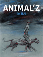 Animal'Z, par Enki Bilal