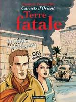 Carnets d'Orient - T10: Terre fatale, par Jacques Ferrandez