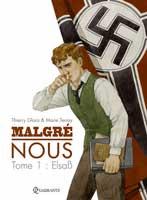 Malgré nous - T1: Elsaß, par Thierry Gloris, Marie Terray