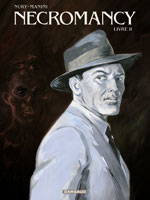 Necromancy - T2: Livre II, par Fabien Nury, Jack Manini