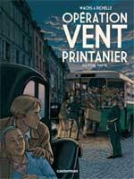 Opération Vent printanier - T2, par Philippe Richelle, Pierre Wachs