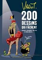 200 dessins qui fâchent... : amusent, interpellent, font rire et même pleurer, par Nicolas Vadot (Renaissance du Livre)