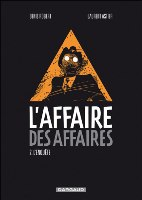 L'Affaire des affaires - T2: , par Denis Robert, Laurent Astier