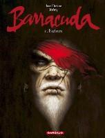 Barracuda - T1: Esclaves , par Jean Dufaux, Jérémy