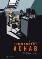 Commandant Achab - T1: Né pour mourir , par Stéphane Piatzszek , Stéphane Douay