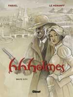 H.H.Holmes - T2: White City, par Henri Fabuel, Fabrice Le Hénanff
