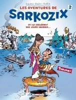 Les Aventures de Sarkozix - T2: Et ils coulèrent des jours heureux..., par Wilfrid Lupano et Guy Delcourt, Bruno Bazile