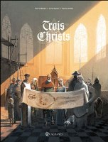 Trois Christs, par Valérie Mangin, Fabrice Neaud et Denis Bajram