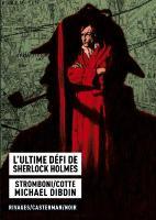 L'Ultime Défi de Sherlock Holmes: d'après Michael Dibdin, par Olivier Cotte , Jules Stromboni