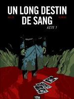 Un Long Destin de sang - T1: Acte I, par , Fabien Bedouel