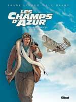 Les Champs d'Azur - T1: Les Pionniers, par Frank Giroud, Luc Brahy