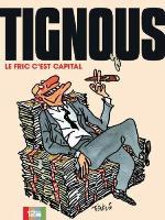 Le Fric c'est Capital, par Tignous