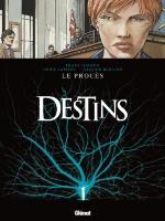 Destins - T9: Le Procès, par Denis Lapière et Frank Giroud, Olivier Berlion