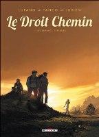 Le Droit Chemin - T1: Les Enfants terribles, par Wilfrid Lupano, Morgann Tanco