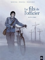Le Fils de l'Officier  - T1: La Tête abimée, par Patrick Cothias et Patrice Ordas, Christelle Galland