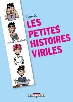 Les Petites Histoires viriles, par Jeromeuh