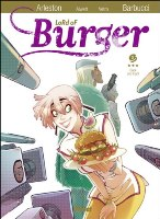 Lord of Burger  - T3: Cook and fight, par Audrey Alwett et Christophe Arleston, Alessandro Barbucci et Daniela Vetro