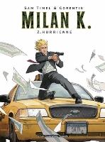 Milan K.  - T2: Hurricane, par Sam Timel, Corentin