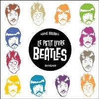 Le Petit Livre des Beatles , par Hervé Bourhis