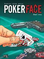 Poker Face  - T1: Bad Beat, par Jean-Louis et Julien Fonteneau , Erik Arnoux et Chrys Millien