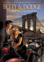 Betty et Dodge - T1: Meurtre à Manhattan, par Pat Van Beirs, Jean-Claude Van Rijckeghem, Thomas Du Caju