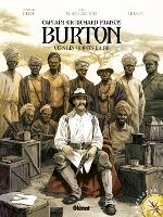 Captain Sir Richard Francis Burton - T1: Vers les Sources du Nil, par Alex Nilolavitch, Dim-D (avec J-B Hostache pour la couverture)