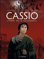Cassio - T6: L'Appel de la souffrance, par Stephen Desberg, Henri Reculé