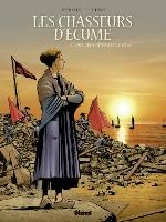 Les Chasseurs d'écume - T2: 1909, les Maîtresses du Quai, par François Debois, Serge Fino