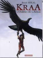 Kraa - T2: L'ombre de l'Aigle , par Benoît Sokal