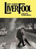 LiverFool: L'Histoire vraie du premier manager des Beatles, par Gihef, Damien Vanders