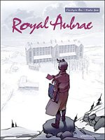 Royal Aubrac - T1, par Christophe Bec, Nicolas Sure