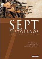 Sept Pistoleros - T14: 7 légendes de l'ouest face à leur destin, par Bastien Ayala et David Chauvel , Antonio Sarchione