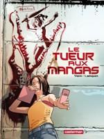Le Tueur aux Mangas - T1: Lethal Pencil, par Yann, Chris Lamquet