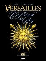 Versailles - T1: Le Crépuscule du Roy, par Éric Adam et Didier Convard, Éric Liberge