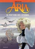 Aria - T35: Le pouvoir des cendres, par Michel Weyland