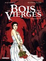 Le Bois des Vierges - T3: Épousailles, par Jean Dufaux, Béatrice Tillier