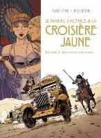 Le Marin, l'Actrice et la Croisière jaune - T3: Mauvaises rencontres, par Régis Hautière   , Arnaud Poitevin