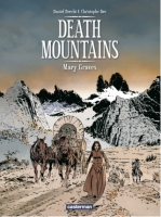Death Mountains - T1-2: Mary Graves / La Cannibale, par Christophe Bec, Daniel Brecht